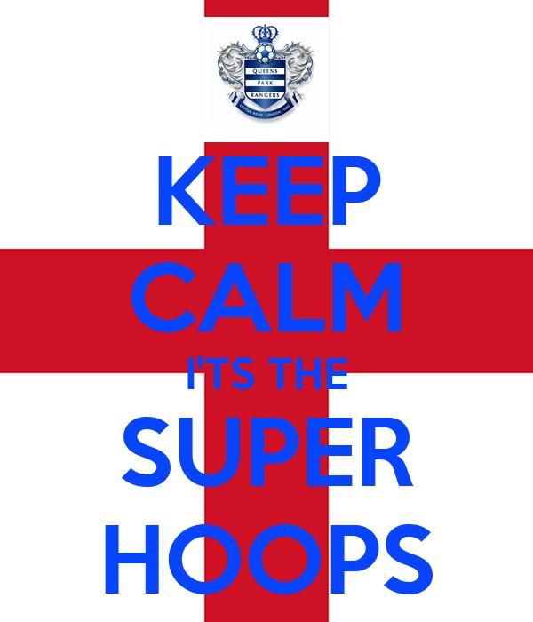 KEEP CALM I'TS THE SUPER HOOPS