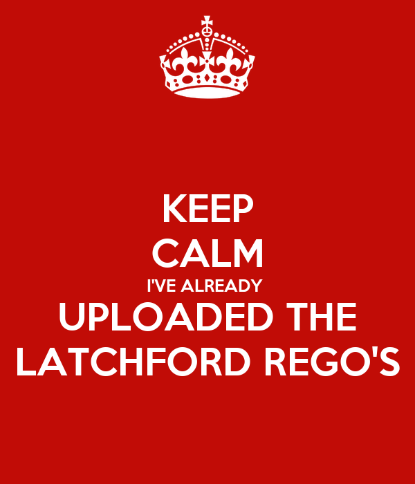 KEEP CALM I'VE ALREADY  UPLOADED THE LATCHFORD REGO'S
