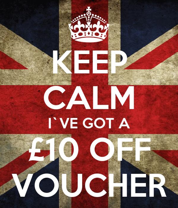 KEEP CALM I`VE GOT A £10 OFF VOUCHER