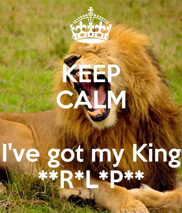 KEEP CALM  I've got my King **R*L*P**