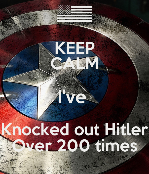 KEEP CALM I've  Knocked out Hitler Over 200 times