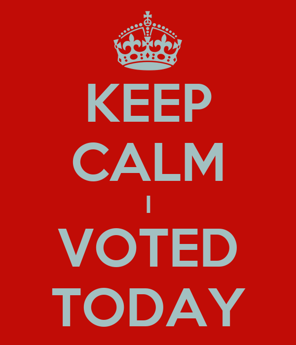 KEEP CALM I VOTED TODAY