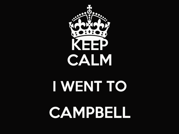 KEEP CALM I WENT TO CAMPBELL