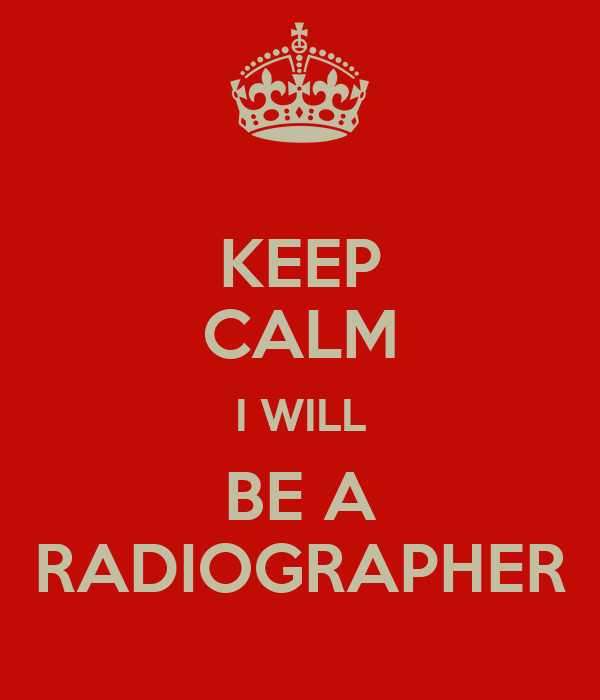 KEEP CALM I WILL BE A RADIOGRAPHER