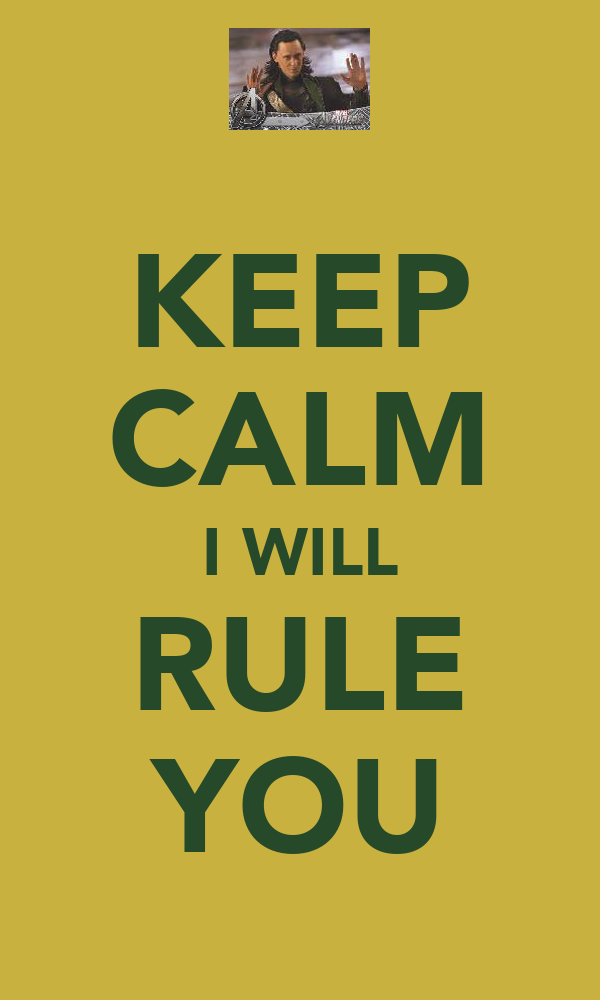 KEEP CALM I WILL RULE YOU