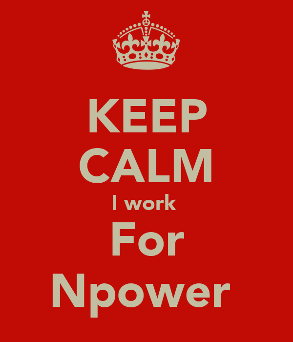 KEEP CALM I work  For Npower