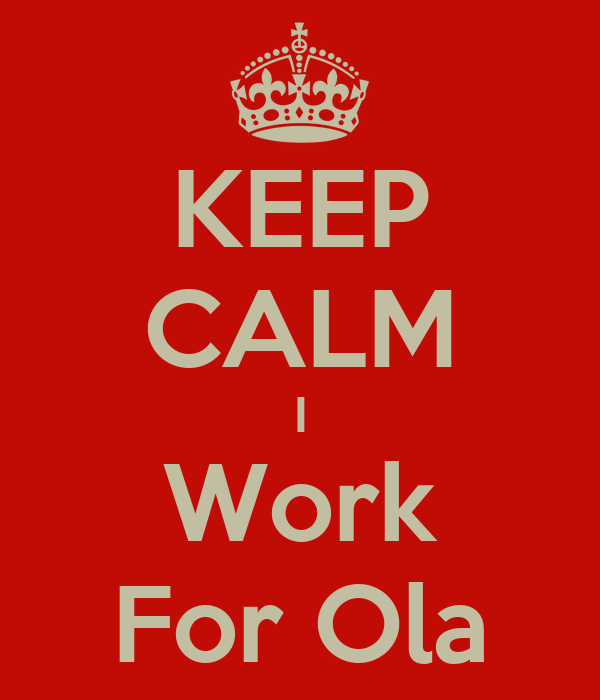 KEEP CALM I Work For Ola