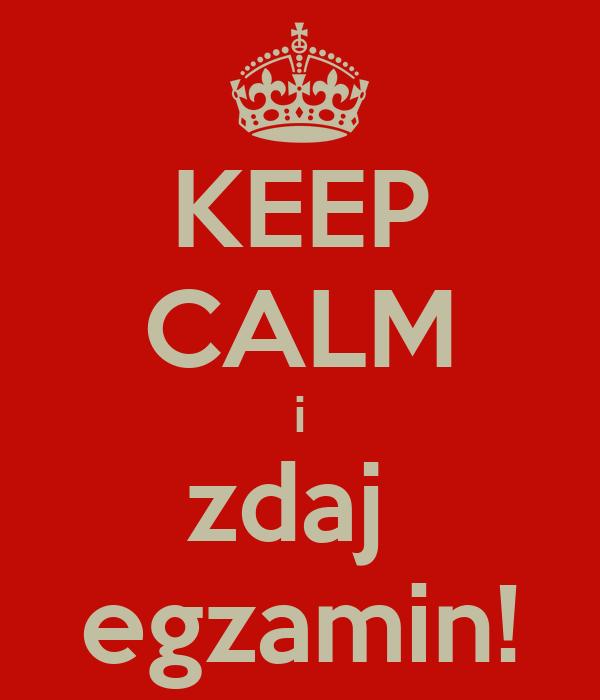 KEEP CALM i zdaj  egzamin!