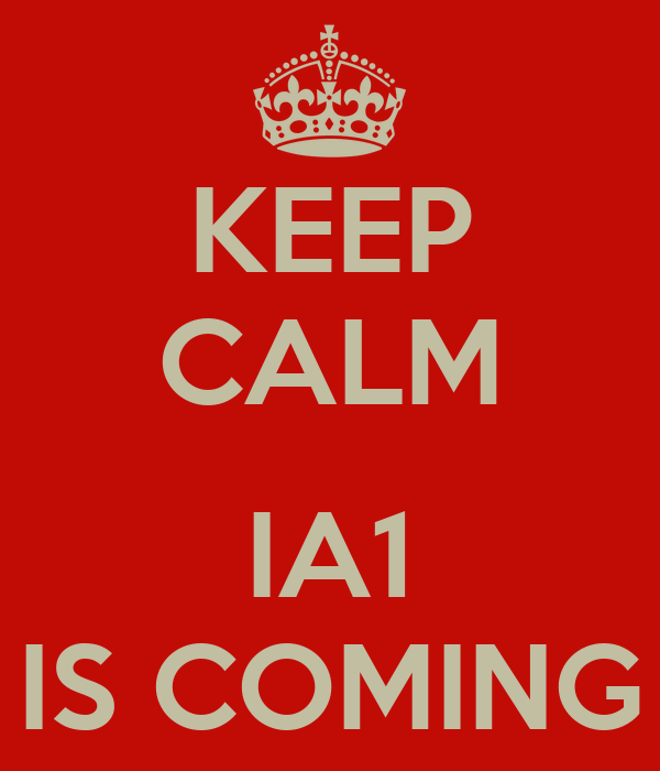 KEEP CALM  IA1 IS COMING