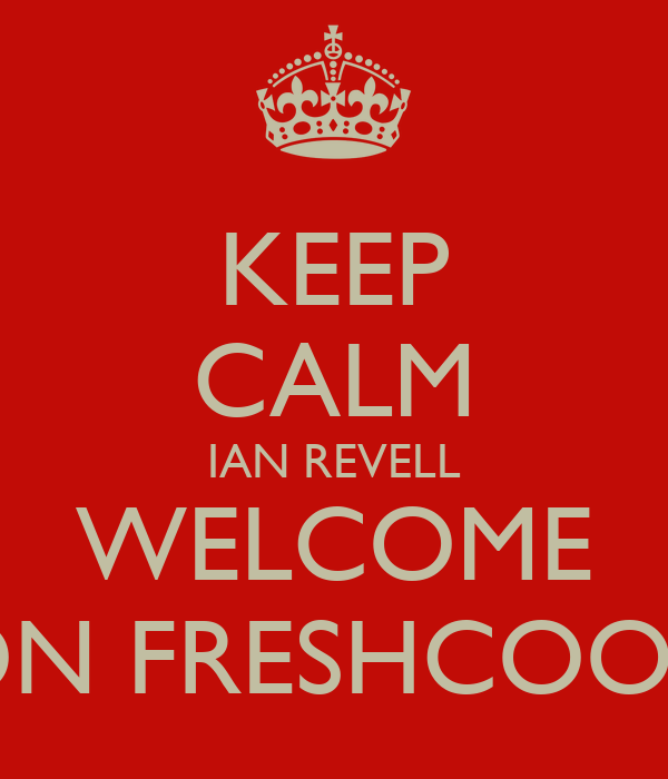 KEEP CALM IAN REVELL WELCOME ON FRESHCOOK