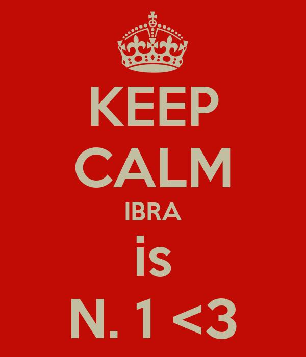 KEEP CALM IBRA is N. 1 <3
