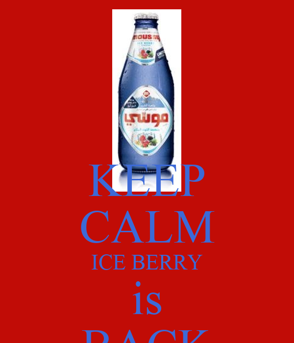KEEP CALM ICE BERRY is BACK