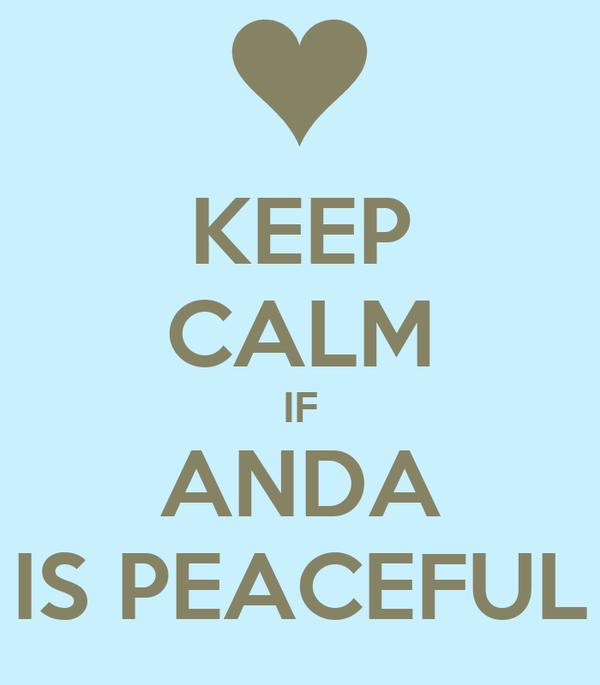 KEEP CALM IF ANDA IS PEACEFUL