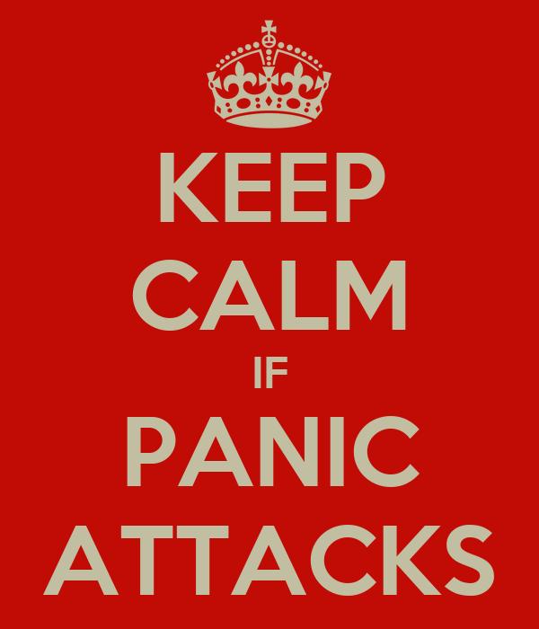 KEEP CALM IF PANIC ATTACKS