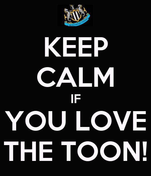 KEEP CALM IF YOU LOVE THE TOON!