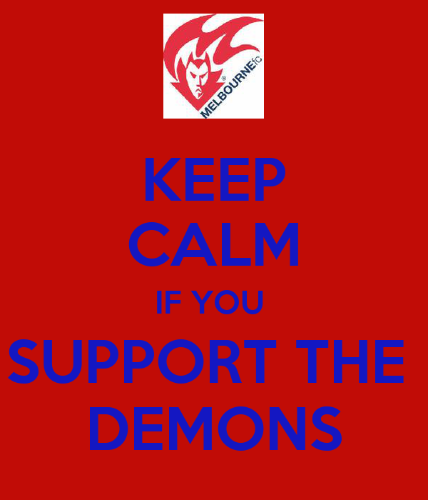 KEEP CALM IF YOU  SUPPORT THE  DEMONS