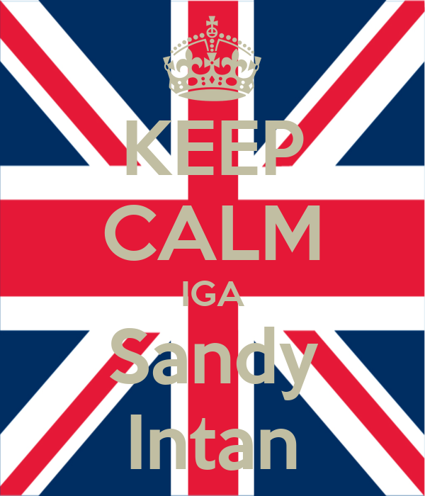 KEEP CALM IGA Sandy Intan