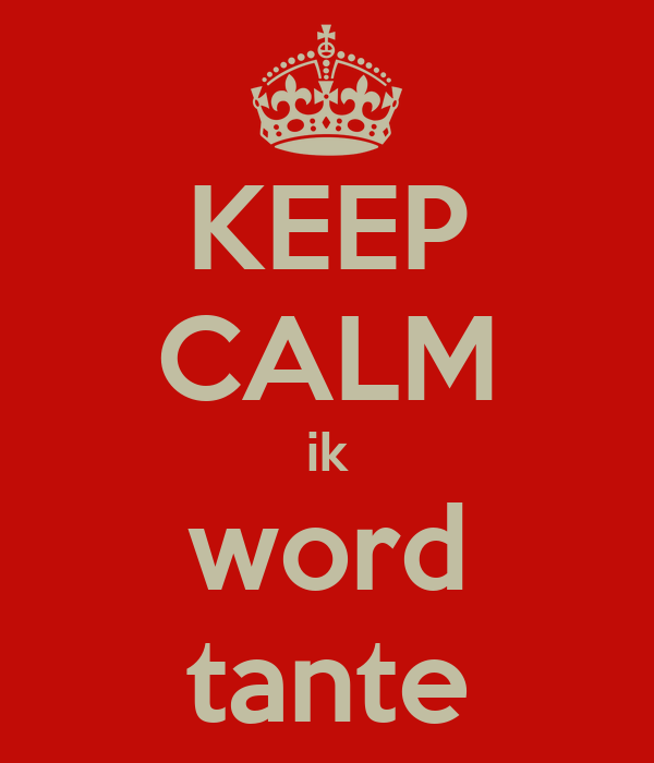 KEEP CALM ik word tante