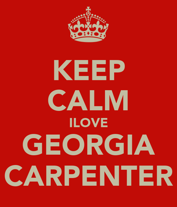 KEEP CALM ILOVE GEORGIA CARPENTER