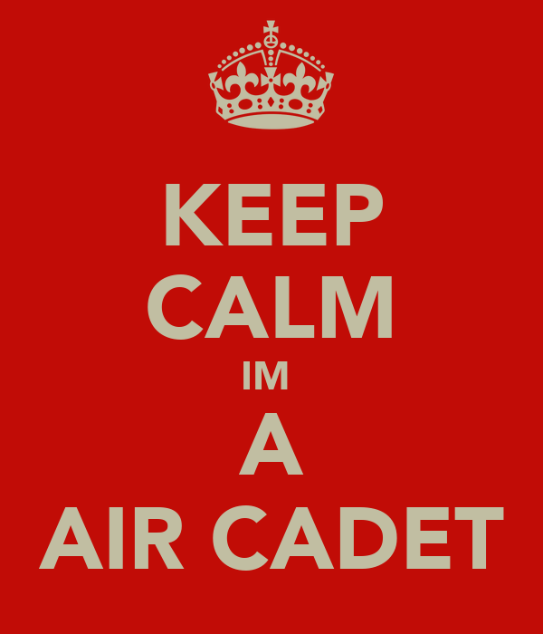 KEEP CALM IM  A AIR CADET