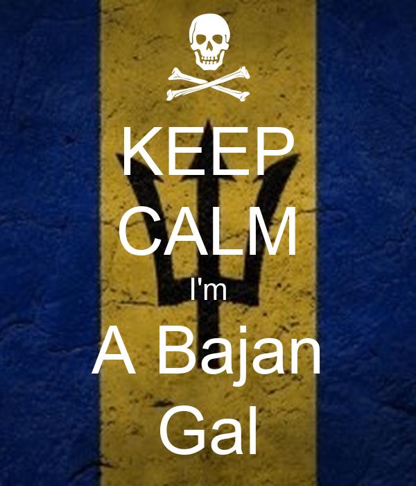 KEEP CALM I'm A Bajan Gal