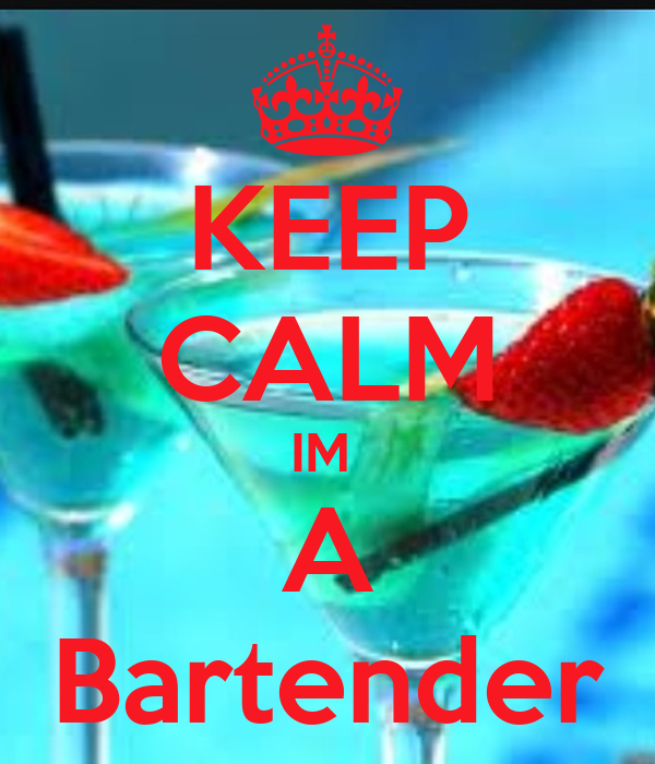 KEEP CALM IM  A Bartender