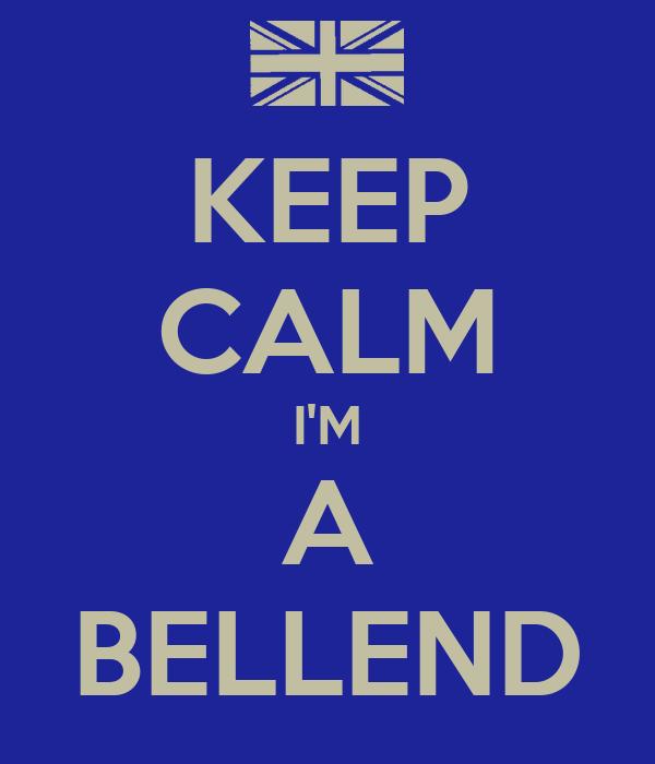 KEEP CALM I'M A BELLEND