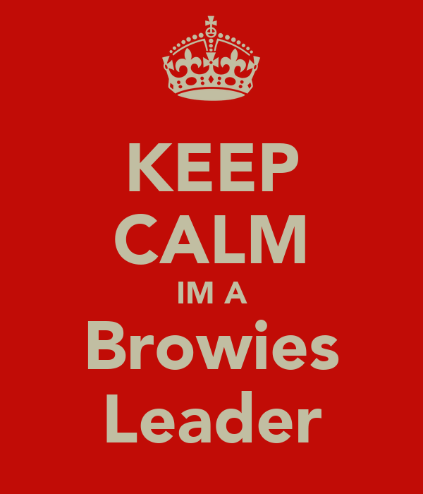 KEEP CALM IM A Browies Leader