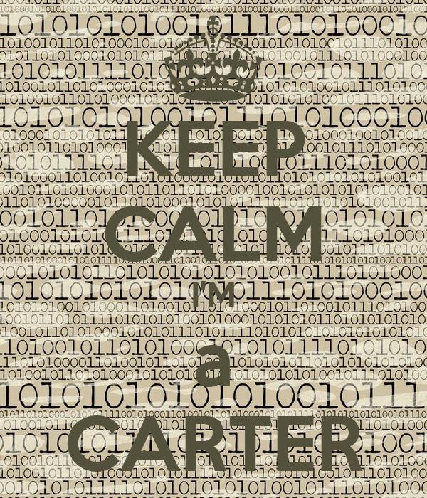 KEEP CALM I'M a CARTER