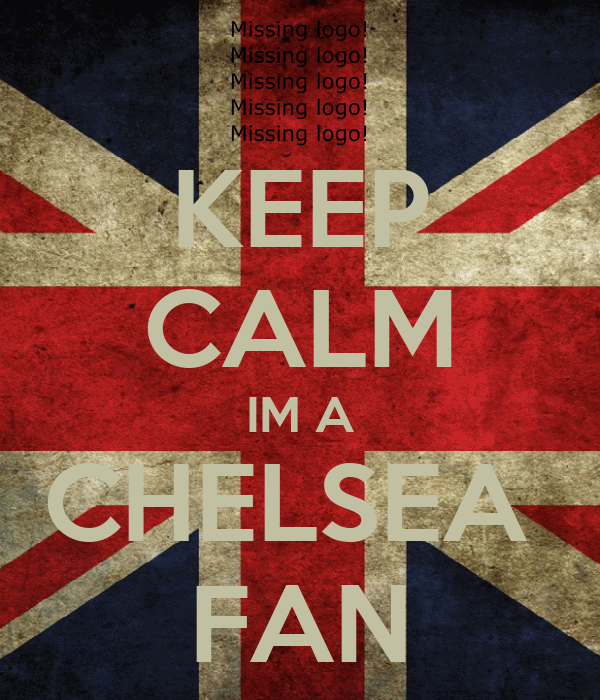 KEEP CALM IM A CHELSEA  FAN
