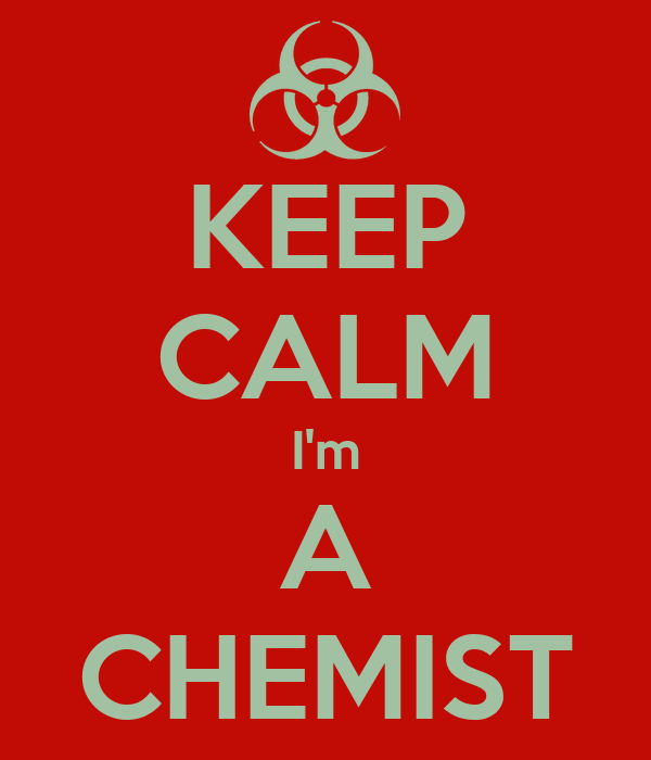KEEP CALM I'm A CHEMIST