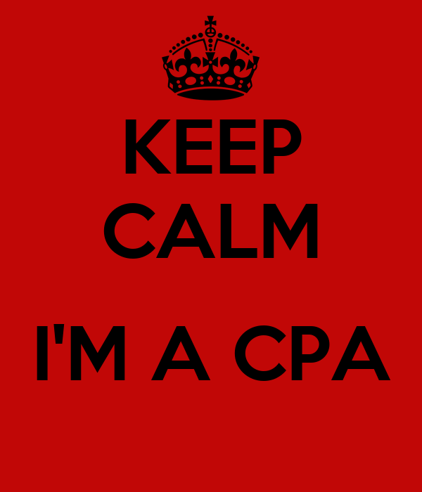 KEEP CALM  I'M A CPA
