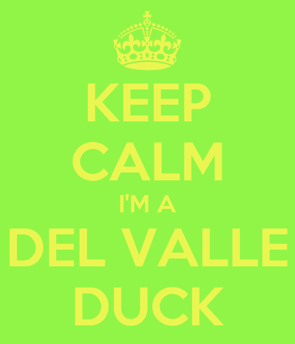 KEEP CALM I'M A DEL VALLE DUCK