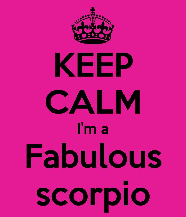 KEEP CALM I'm a Fabulous scorpio