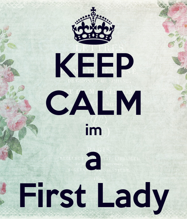 KEEP CALM im a First Lady