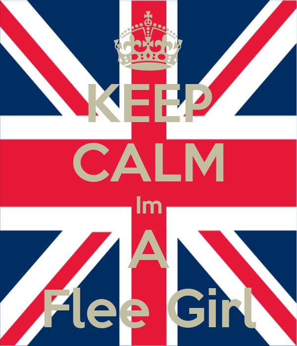 KEEP CALM Im A Flee Girl