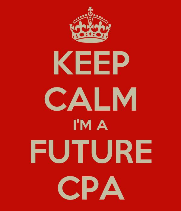 KEEP CALM I'M A FUTURE CPA