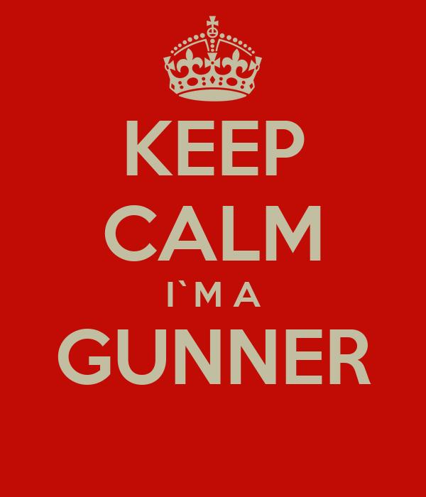 KEEP CALM I`M A GUNNER