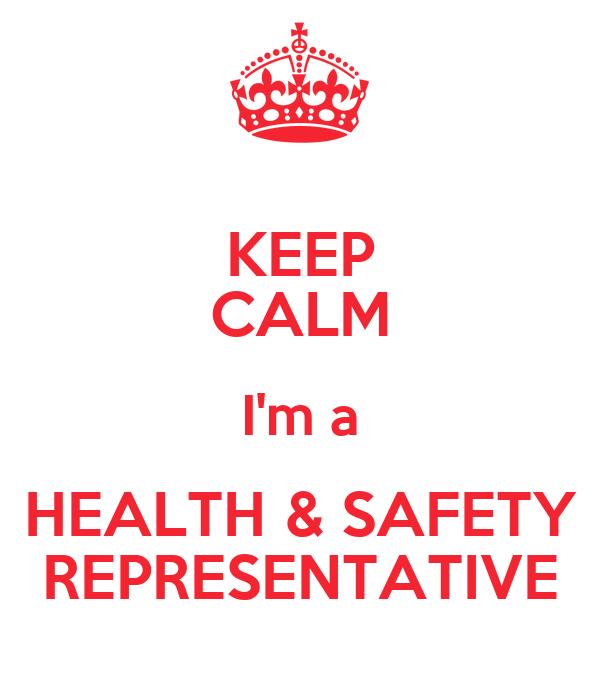 KEEP CALM I'm a HEALTH & SAFETY REPRESENTATIVE Poster | Megan ...