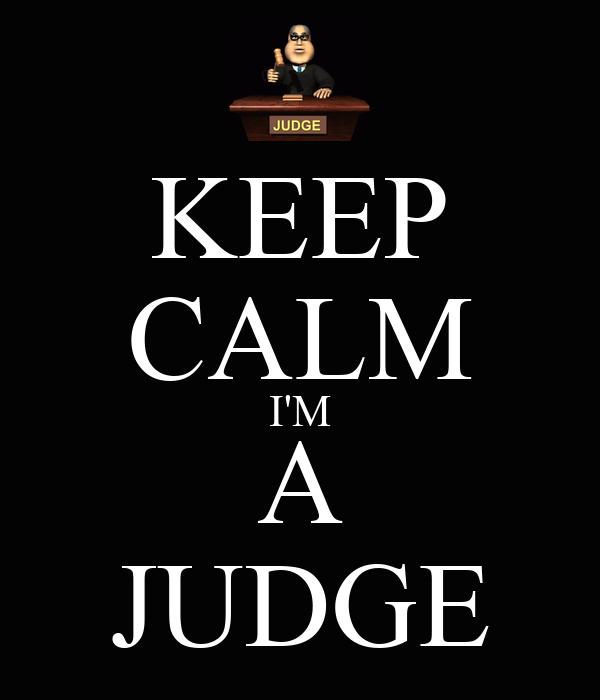 KEEP CALM I'M A JUDGE