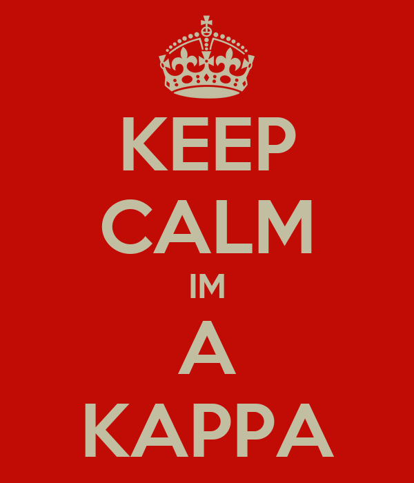 KEEP CALM IM A KAPPA
