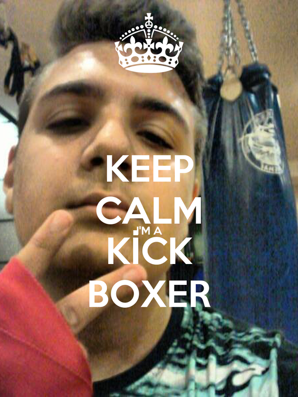 KEEP CALM I'M A KİCK BOXER