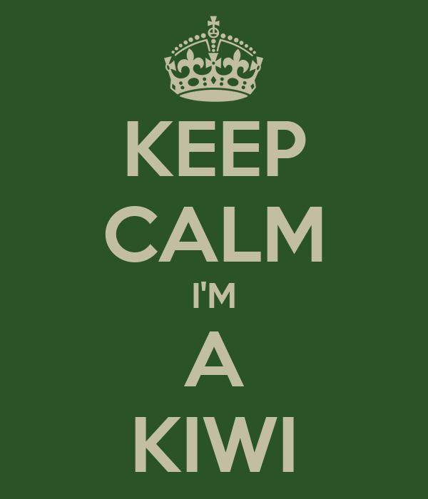 KEEP CALM I'M A KIWI