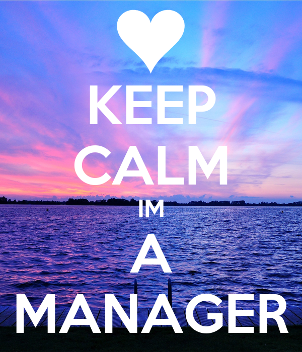 KEEP CALM IM A MANAGER