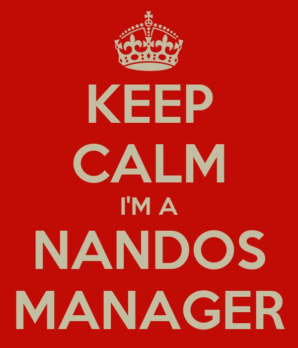 KEEP CALM I'M A NANDOS MANAGER