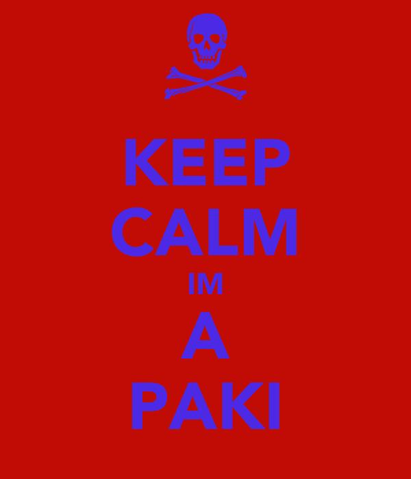 KEEP CALM IM A PAKI