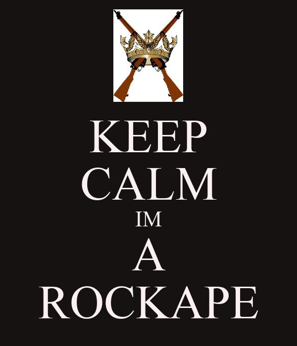 KEEP CALM IM A ROCKAPE
