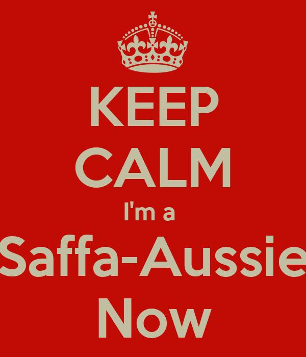 KEEP CALM I'm a  Saffa-Aussie Now