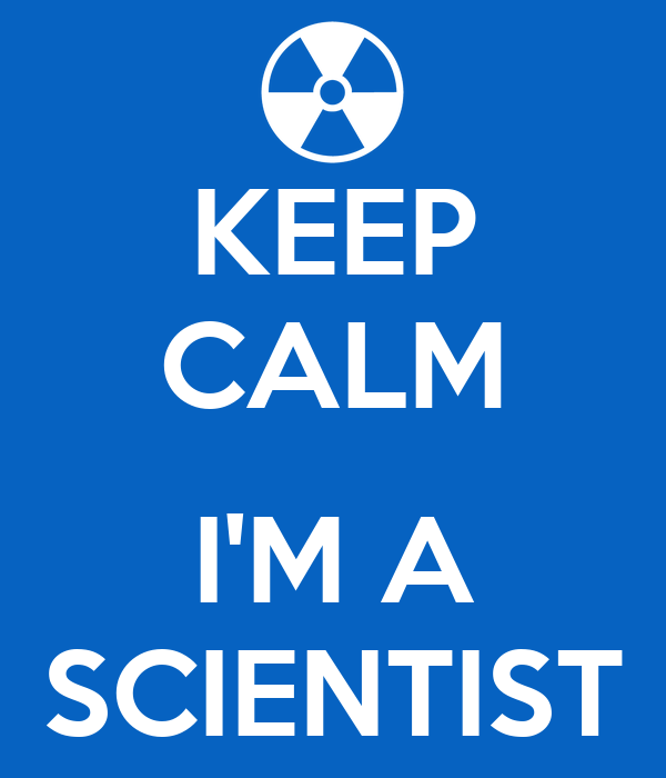 KEEP CALM  I'M A SCIENTIST