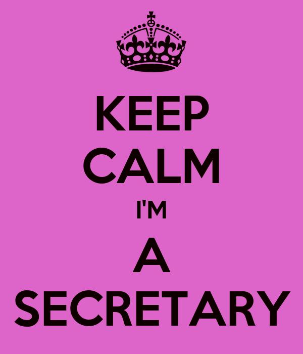 KEEP CALM I'M A SECRETARY